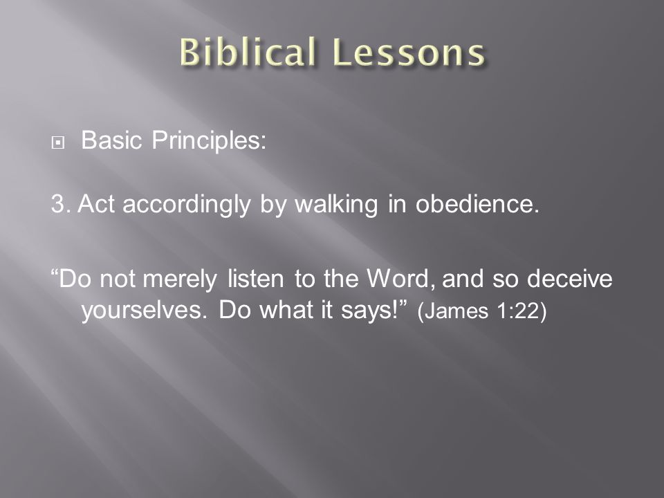  Basic Principles: 3. Act accordingly by walking in obedience.