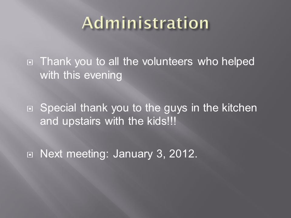  Thank you to all the volunteers who helped with this evening  Special thank you to the guys in the kitchen and upstairs with the kids!!.
