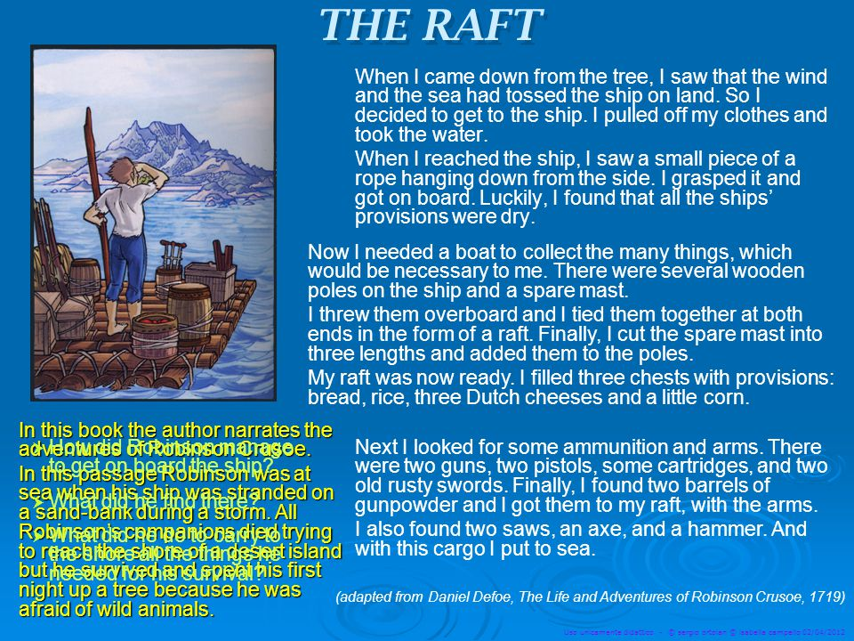 Uso unicamente didattico - © sergio ortolan © isabella campello 02/04/2012 In this book the author narrates the adventures of Robinson Crusoe.