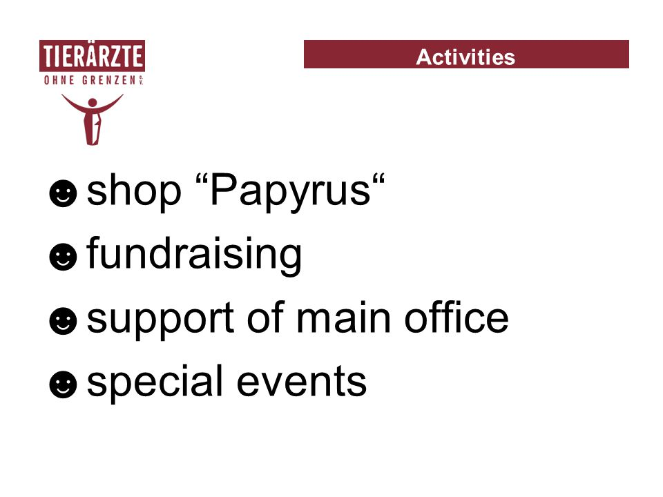 """☻shop """"Papyrus"""" ☻fundraising ☻support of main office ☻special events Activities"""