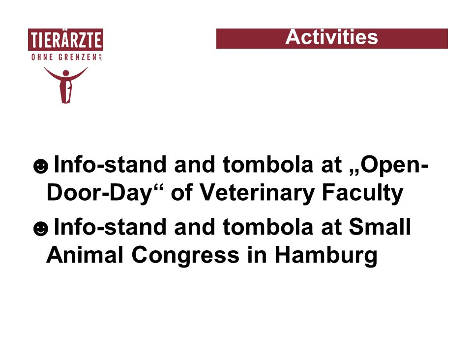 """☻Info-stand and tombola at """"Open- Door-Day"""" of Veterinary Faculty ☻Info-stand and tombola at Small Animal Congress in Hamburg Activities"""