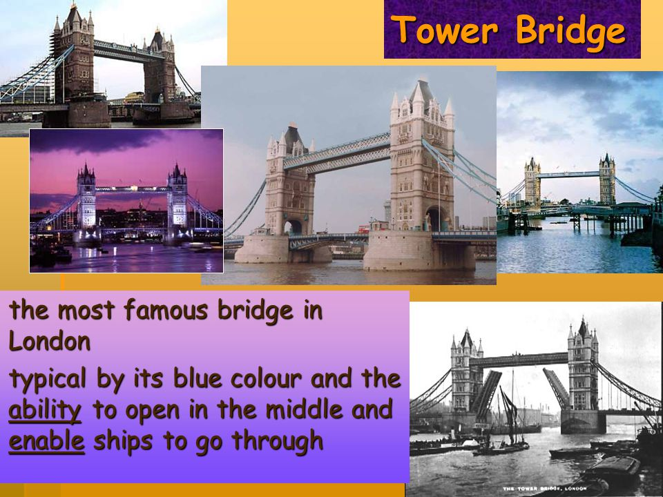 Tower Bridge the most famous bridge in London typical by its blue colour and the ability to open in the middle and enable ships to go through