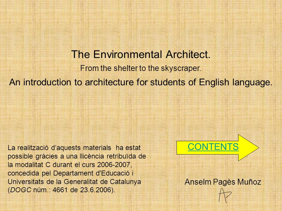 The Environmental Architect. From the shelter to the skyscraper.