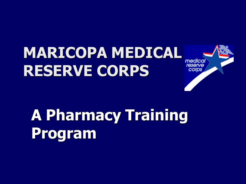 MARICOPA MEDICAL RESERVE CORPS A Pharmacy Training Program
