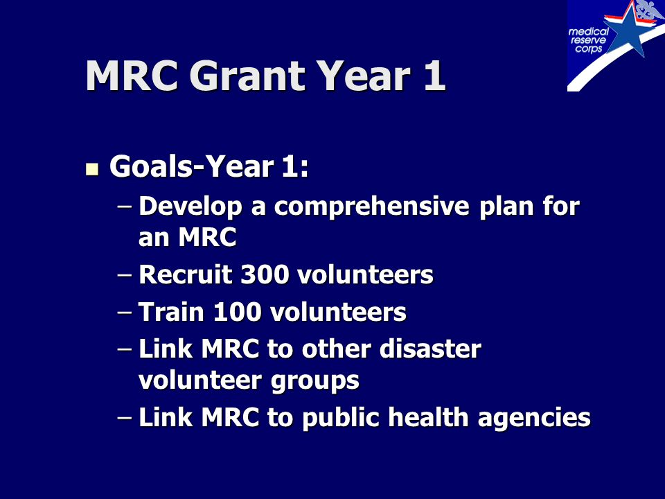 Participate in MRC Quarterly Training Programs Participate in MRC Quarterly Training Programs –Incident Command System-National Incident Management System –New Diseases, e.g.
