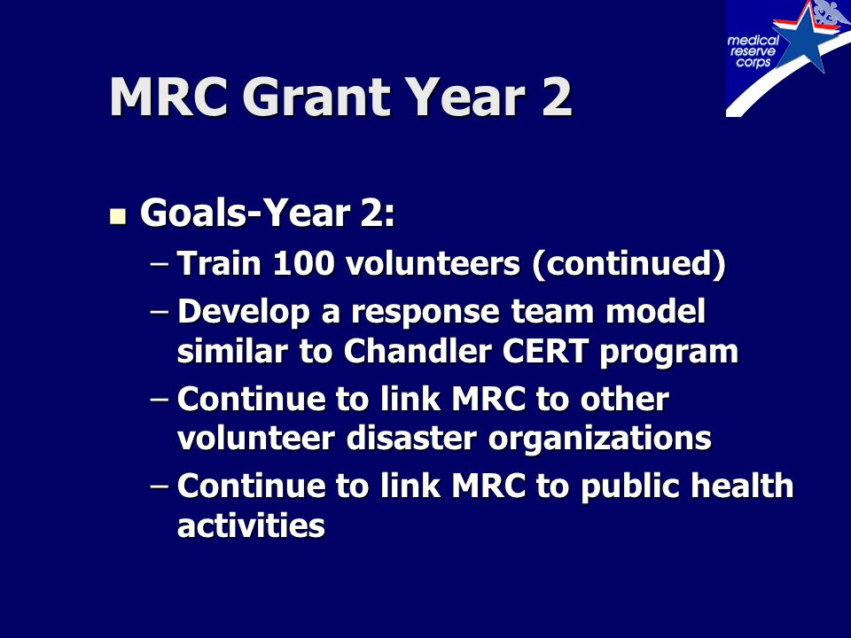 MRC Grant Year 2 MRC Grant Year 2 Midyear in grant cycle, MRC Coordinating Council decided to focus a majority of its resources on the recruitment and training of pharmacists and pharmacy technicians since the number of these health professionals was the rate limiting step in the mass dispensing clinic model.