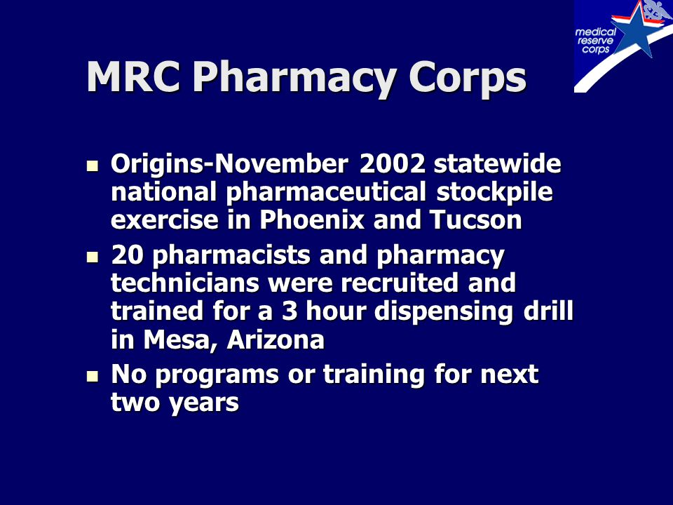 MRC Pharmacy Corps In February 2004, the Maricopa County Pharmacy Emergency Preparedness Council (MCPDPC) was organized under the direction of the Maricopa County Department of Public Health and in connection with the Maricopa MRC In February 2004, the Maricopa County Pharmacy Emergency Preparedness Council (MCPDPC) was organized under the direction of the Maricopa County Department of Public Health and in connection with the Maricopa MRC