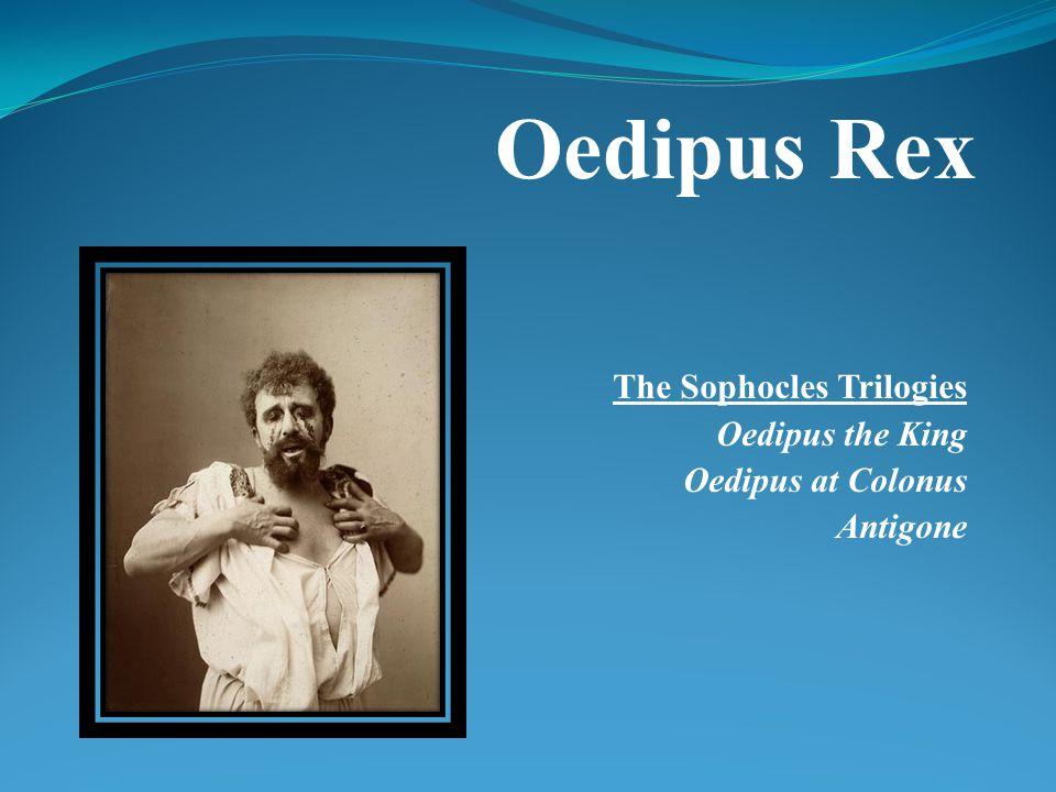 The Sophocles Trilogies Oedipus the King Oedipus at Colonus Antigone Oedipus Rex