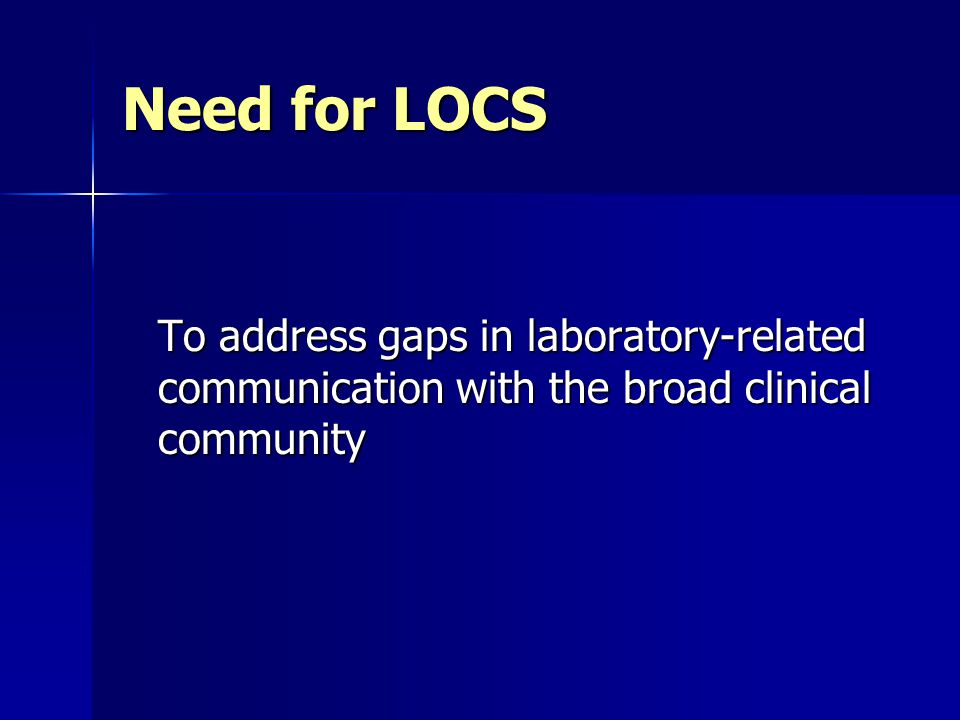 Need for LOCS To address gaps in laboratory-related communication with the broad clinical community