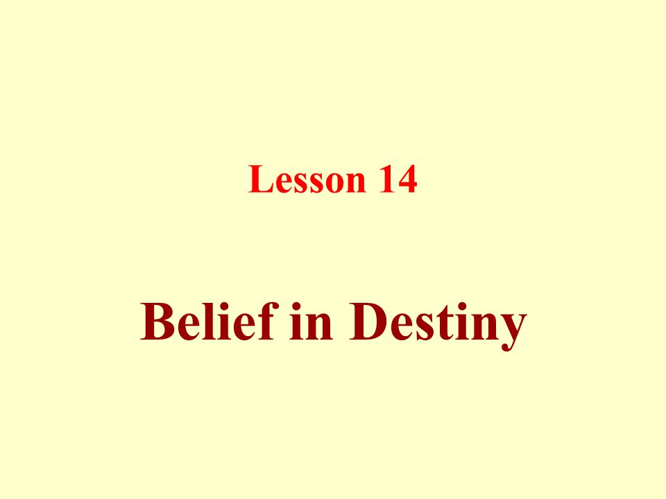Lesson 14 Belief in Destiny