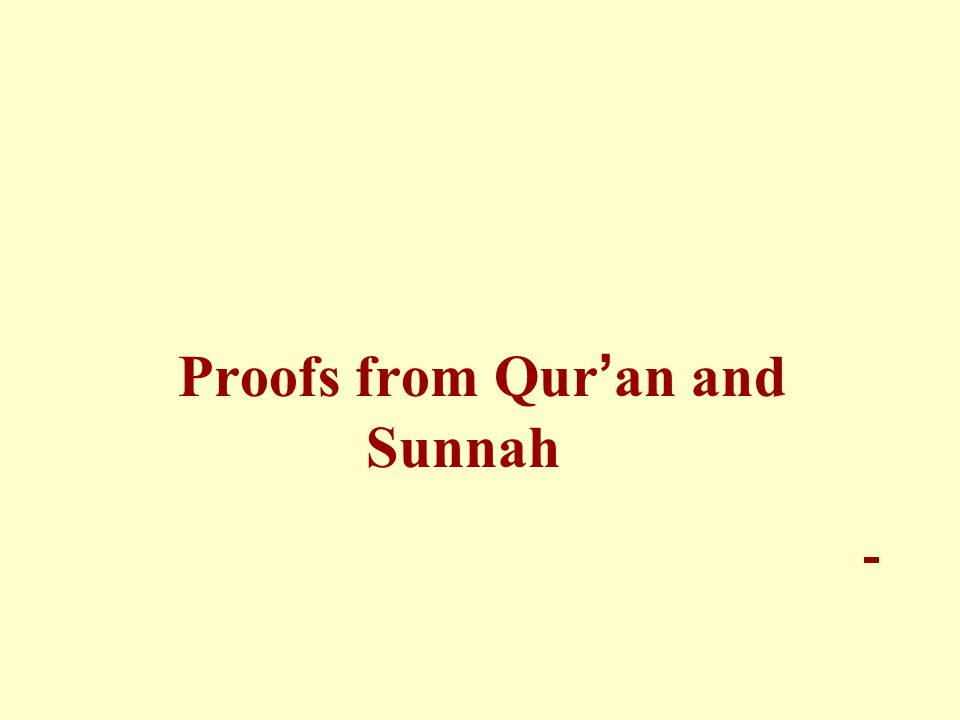 Proofs from Qur ' an and Sunnah