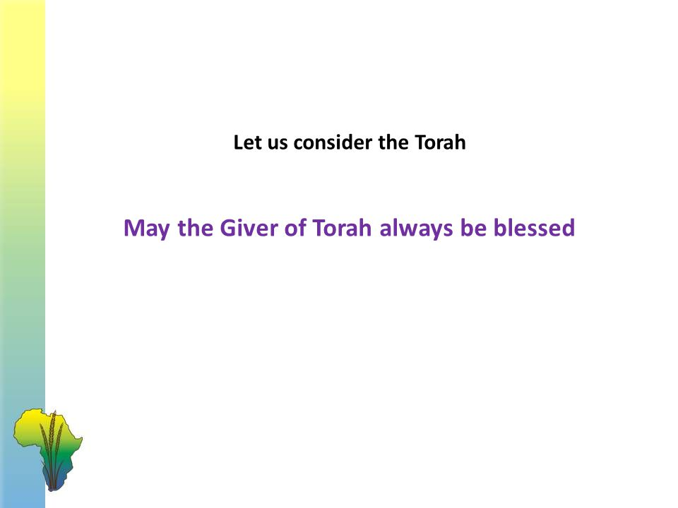 Let us consider the Torah May the Giver of Torah always be blessed