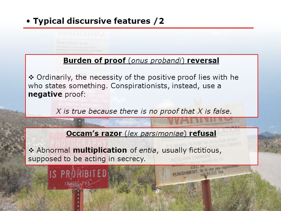 Typical discursive features /2 Burden of proof (onus probandi) reversal  Ordinarily, the necessity of the positive proof lies with he who states something.