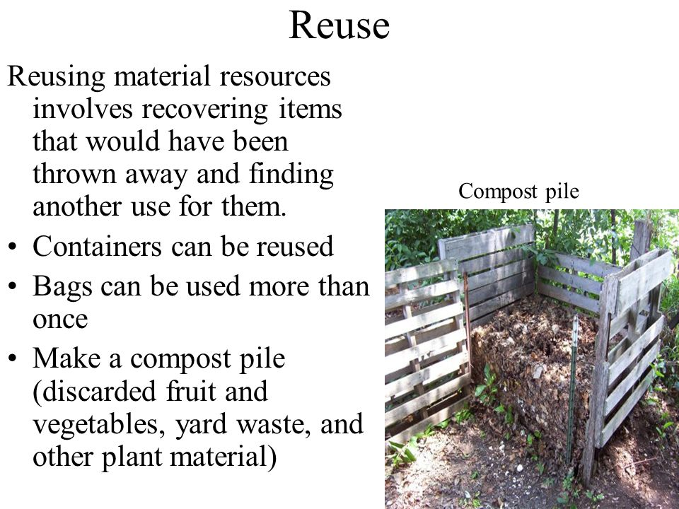 Reuse Reusing material resources involves recovering items that would have been thrown away and finding another use for them.