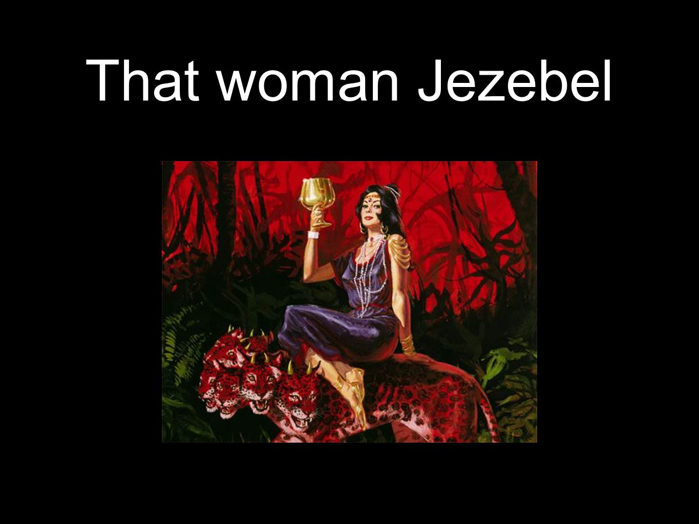 That woman Jezebel