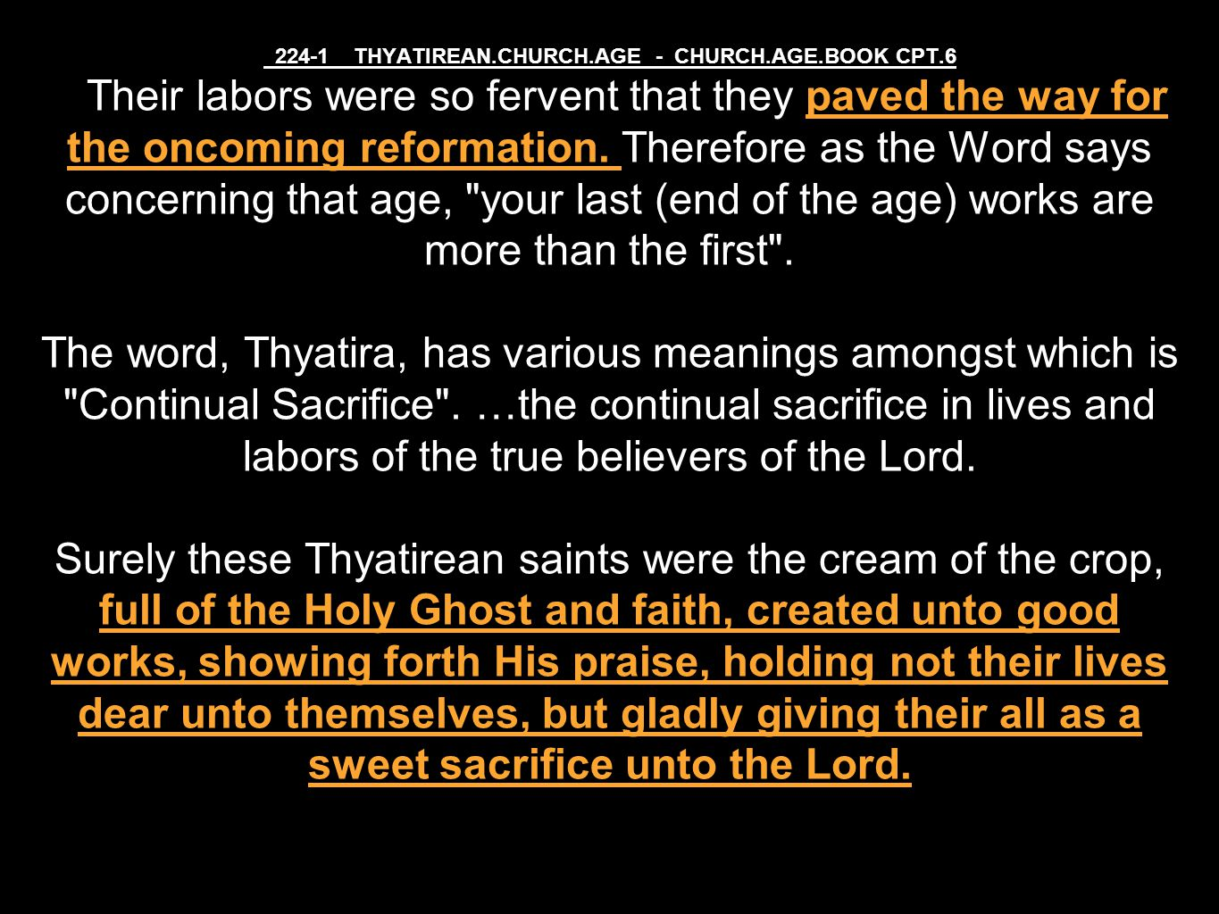 224-1 THYATIREAN.CHURCH.AGE - CHURCH.AGE.BOOK CPT.6 Their labors were so fervent that they paved the way for the oncoming reformation.
