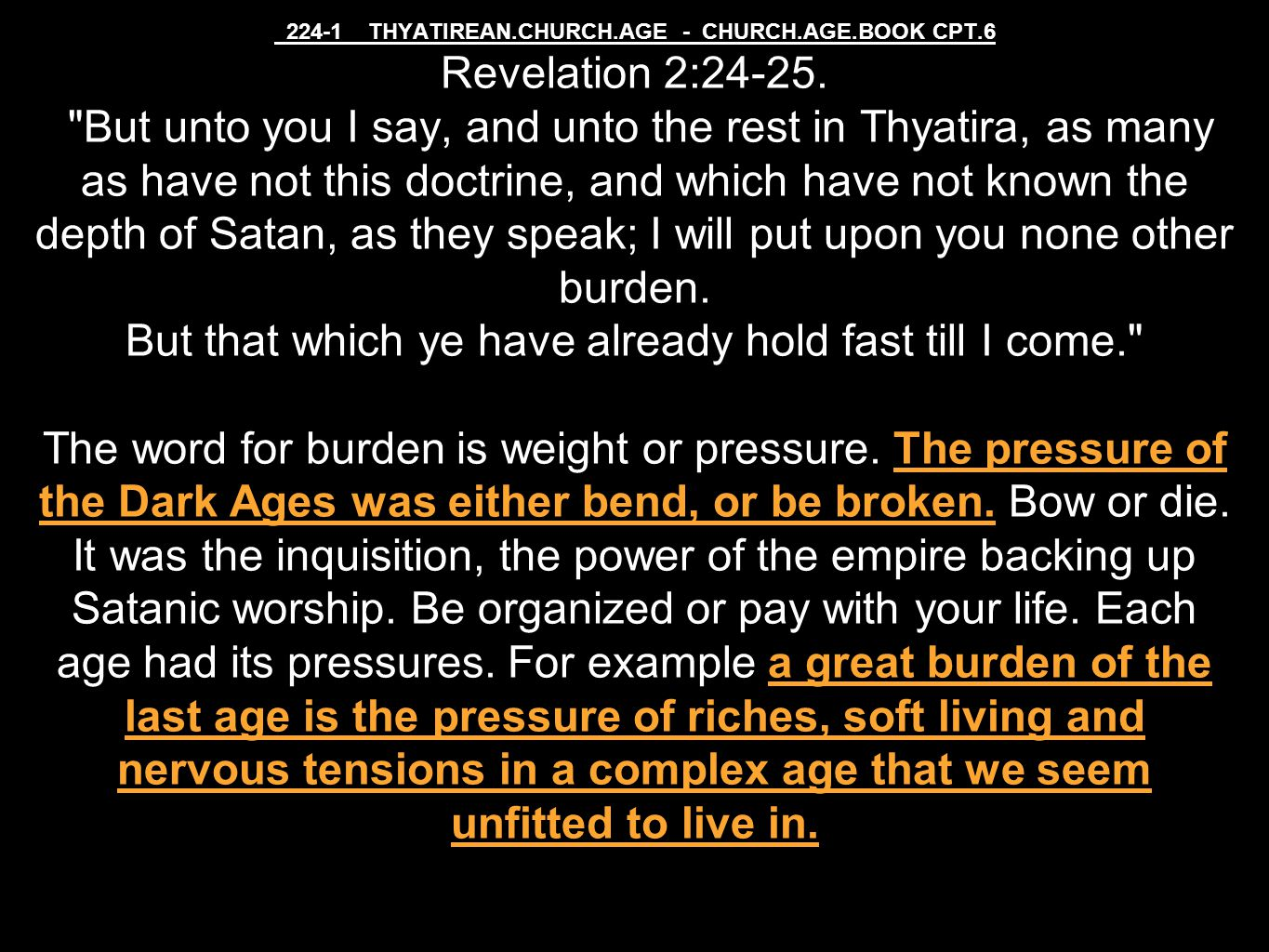 224-1 THYATIREAN.CHURCH.AGE - CHURCH.AGE.BOOK CPT.6 Revelation 2:24-25.
