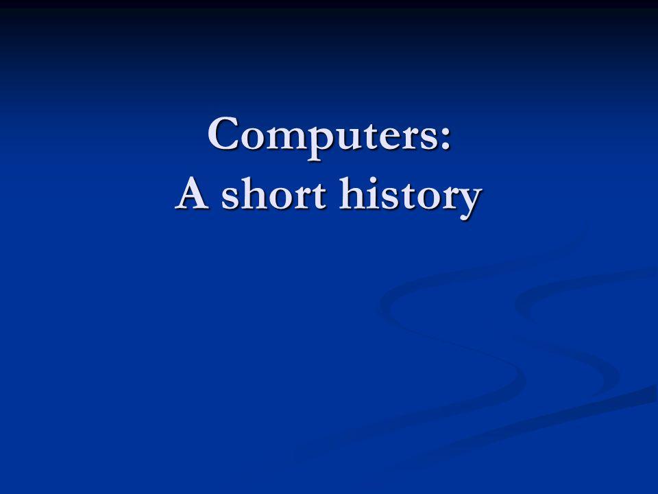 Computers: A short history
