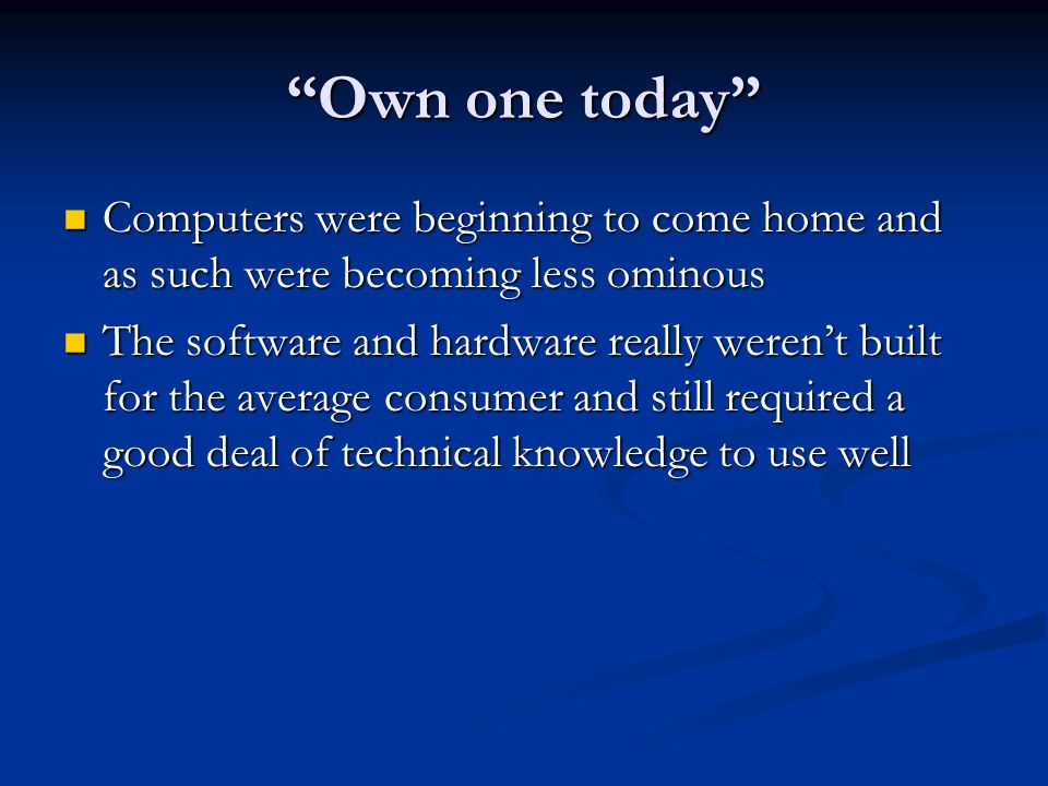 """Own one today"" Computers were beginning to come home and as such were becoming less ominous Computers were beginning to come home and as such were be"