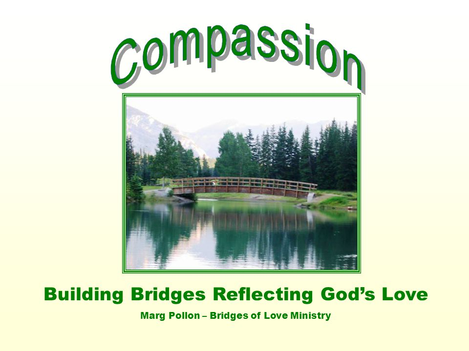 Building Bridges Reflecting God's Love Marg Pollon – Bridges of Love Ministry