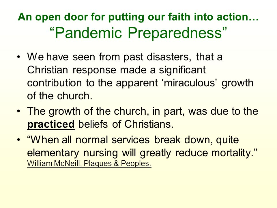 "An open door for putting our faith into action… ""Pandemic Preparedness"" We have seen from past disasters, that a Christian response made a significant"