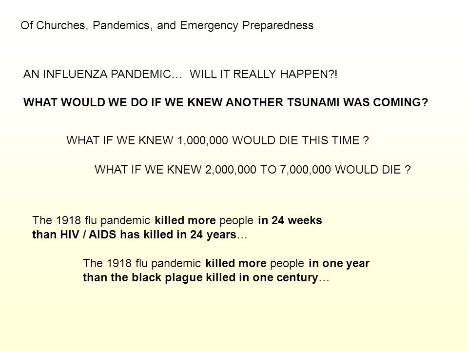 Of Churches, Pandemics, and Emergency Preparedness AN INFLUENZA PANDEMIC… WILL IT REALLY HAPPEN?! WHAT WOULD WE DO IF WE KNEW ANOTHER TSUNAMI WAS COMI