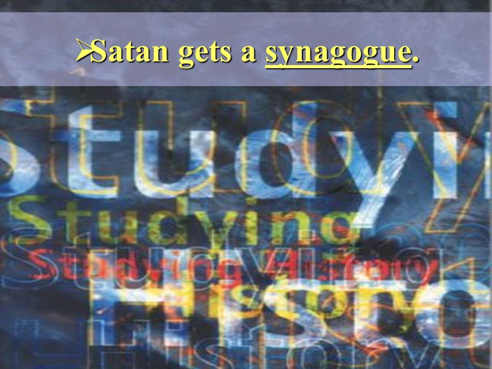  Satan gets a synagogue.