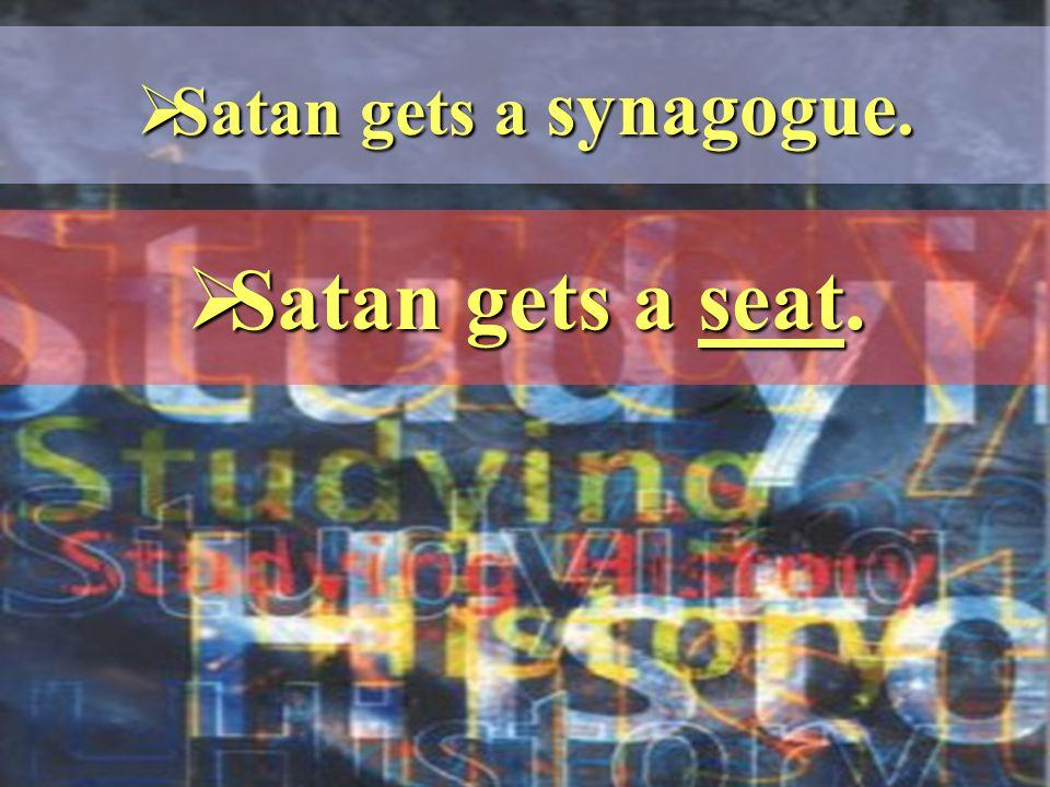  Satan gets a seat.