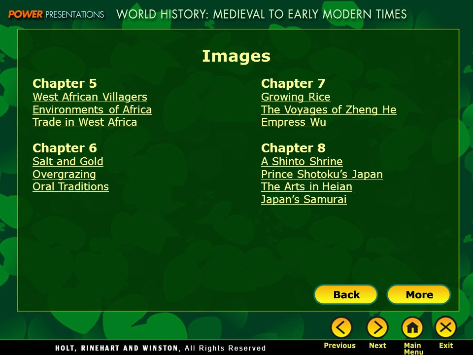 Images Chapter 5 West African Villagers Environments of Africa Trade in West Africa Chapter 6 Salt and Gold Overgrazing Oral Traditions Chapter 7 Growing Rice The Voyages of Zheng He Empress Wu Chapter 8 A Shinto Shrine Prince Shotoku's Japan The Arts in Heian Japan's Samurai