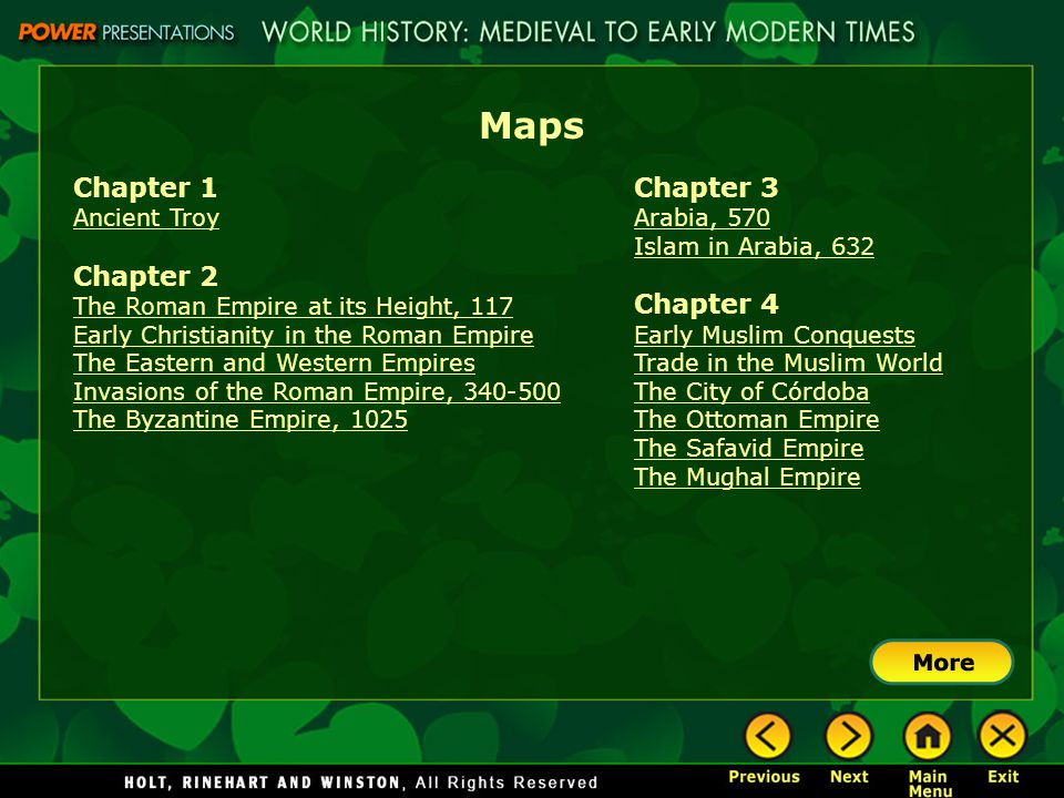 Maps Chapter 1 Ancient Troy Chapter 2 The Roman Empire at its Height, 117 Early Christianity in the Roman Empire The Eastern and Western Empires Invasions of the Roman Empire, 340-500 The Byzantine Empire, 1025 Chapter 3 Arabia, 570 Islam in Arabia, 632 Chapter 4 Early Muslim Conquests Trade in the Muslim World The City of Córdoba The Ottoman Empire The Safavid Empire The Mughal Empire