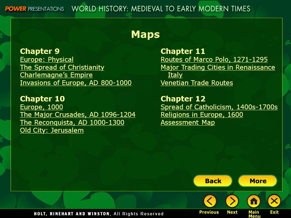 Maps Chapter 9 Europe: Physical The Spread of Christianity Charlemagne's Empire Invasions of Europe, AD 800-1000 Chapter 10 Europe, 1000 The Major Cru