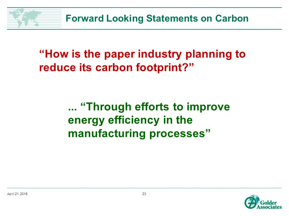 Forward Looking Statements on Carbon How is the paper industry planning to reduce its carbon footprint ...