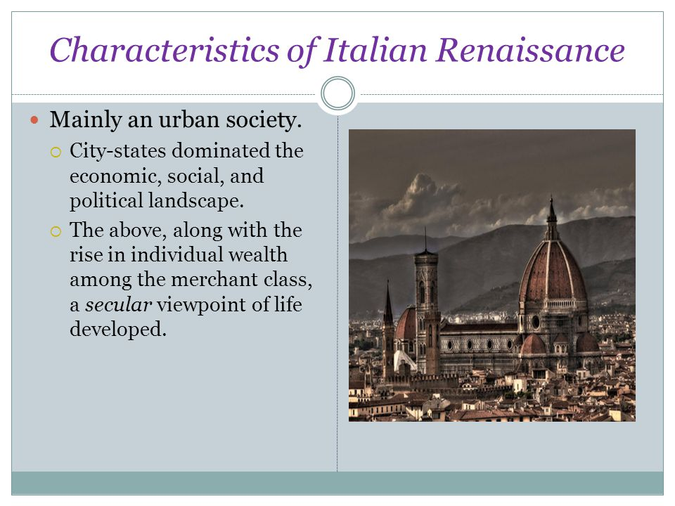 Characteristics of Italian Renaissance It was an Age of Recovery.