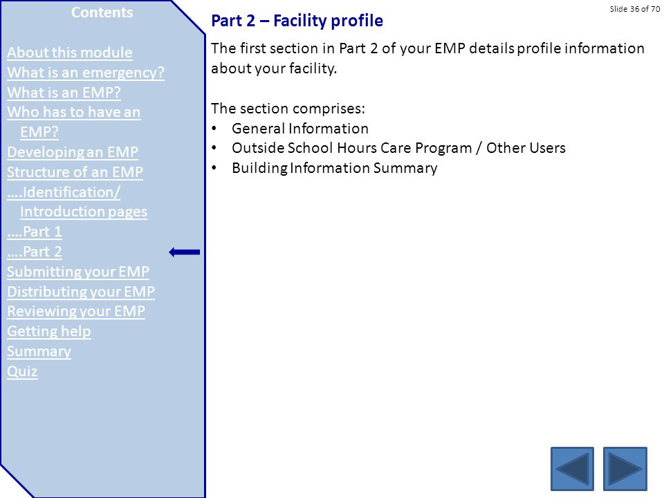 Slide 36 of 70 Part 2 – Facility profile The first section in Part 2 of your EMP details profile information about your facility. The section comprise