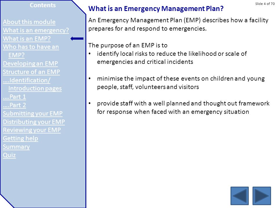 Slide 4 of 70 What is an Emergency Management Plan? An Emergency Management Plan (EMP) describes how a facility prepares for and respond to emergencie