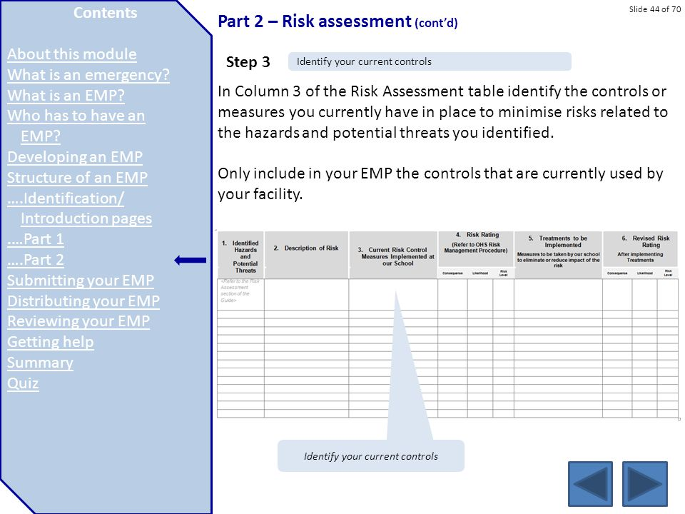 Slide 44 of 70 Part 2 – Risk assessment (cont'd) In Column 3 of the Risk Assessment table identify the controls or measures you currently have in plac