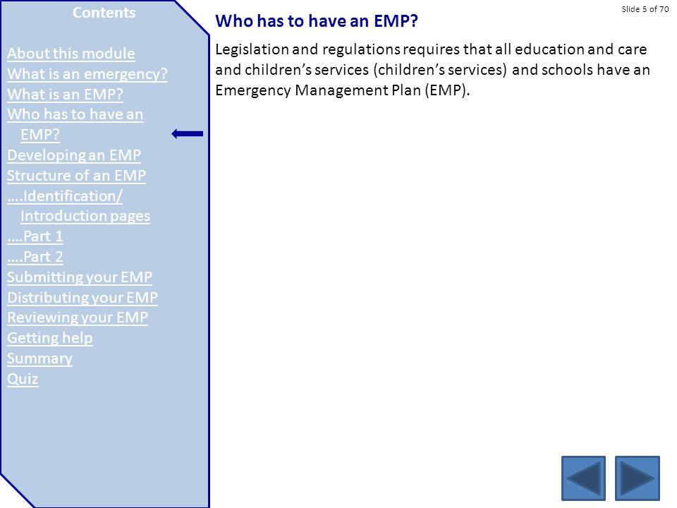 Slide 5 of 70 Who has to have an EMP? Legislation and regulations requires that all education and care and children's services (children's services) a