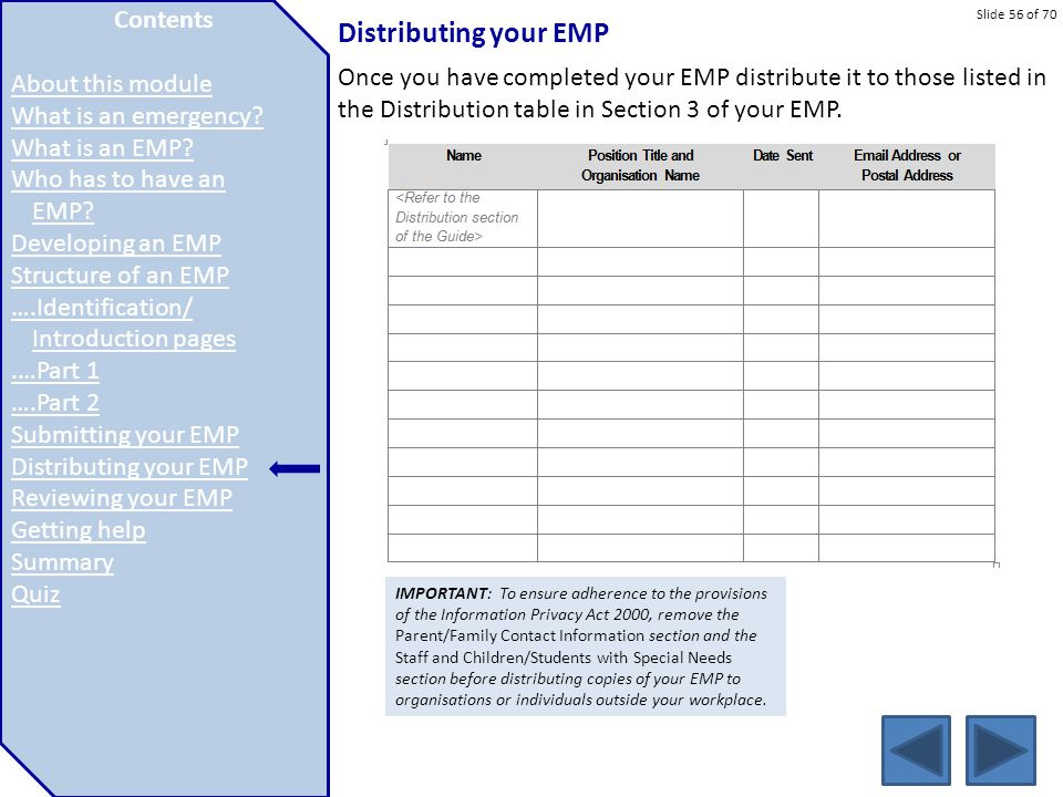 Slide 56 of 70 Distributing your EMP Once you have completed your EMP distribute it to those listed in the Distribution table in Section 3 of your EMP