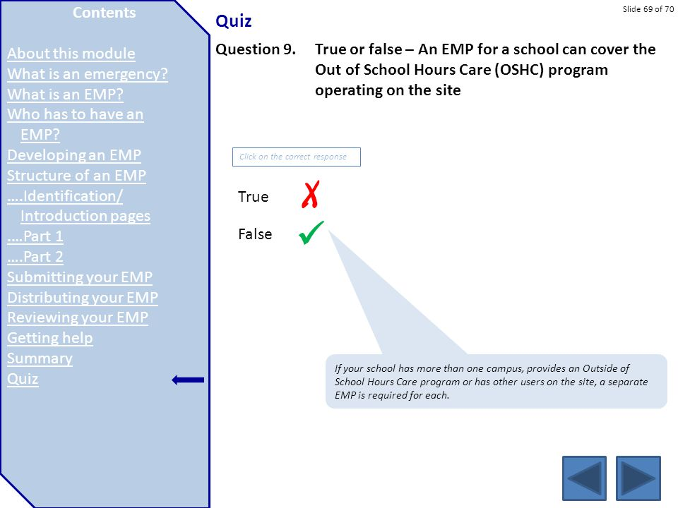 Slide 69 of 70 Quiz Contents Introduction Topic 1 Topic 2 Topic 3 Topic 4 Topic 5 Topic 6 Topic 7 Question 9.True or false – An EMP for a school can c