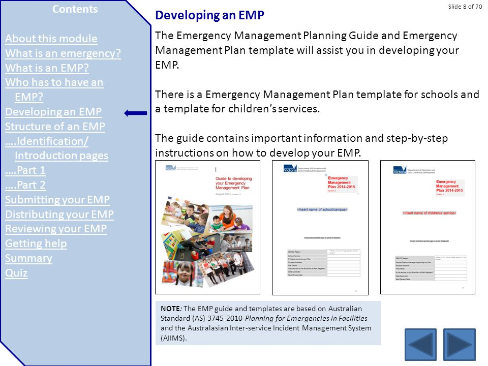 Slide 8 of 70 Developing an EMP The Emergency Management Planning Guide and Emergency Management Plan template will assist you in developing your EMP.