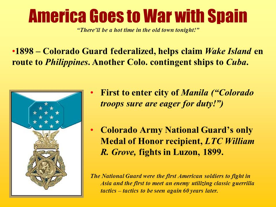 "America Goes to War with Spain ""There'll be a hot time in the old town tonight!"" First to enter city of Manila (""Colorado troops sure are eager for du"