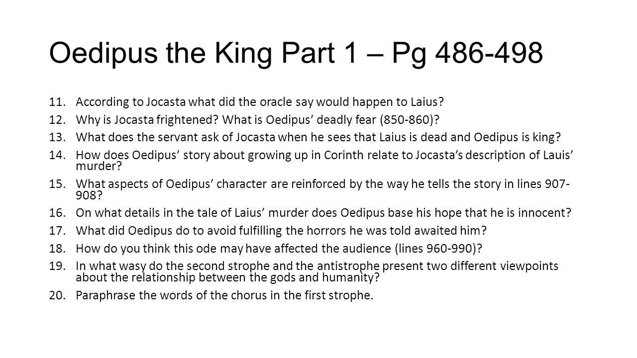 Oedipus the King – Quiz 3 1.What physical ailment afflicts Teiresias.