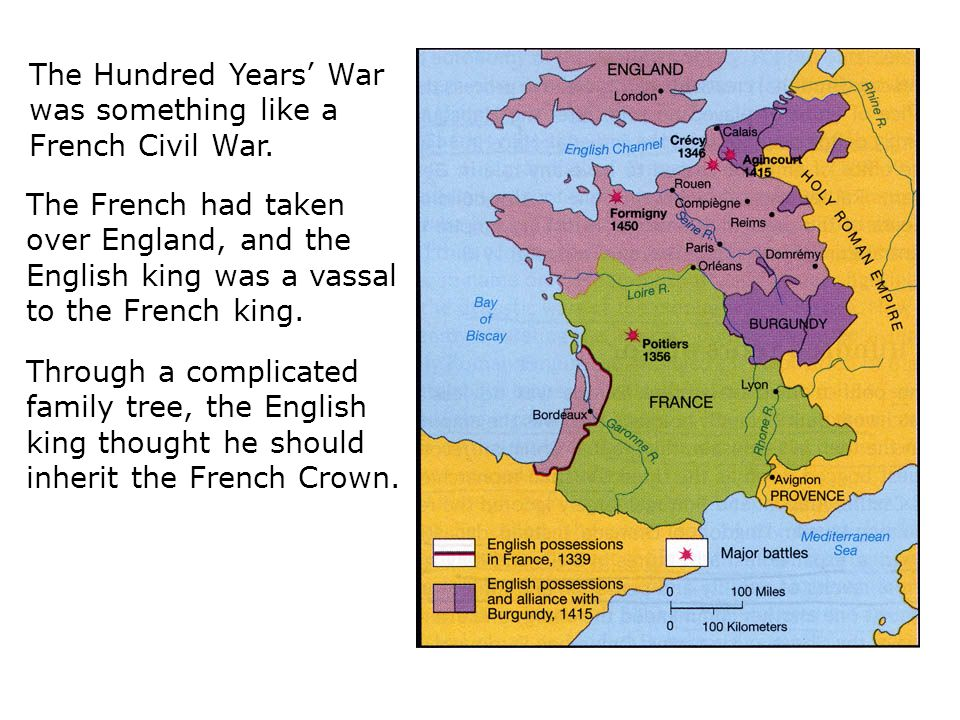 The Hundred Years' War was something like a French Civil War.