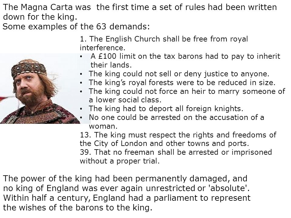 The Magna Carta was the first time a set of rules had been written down for the king.