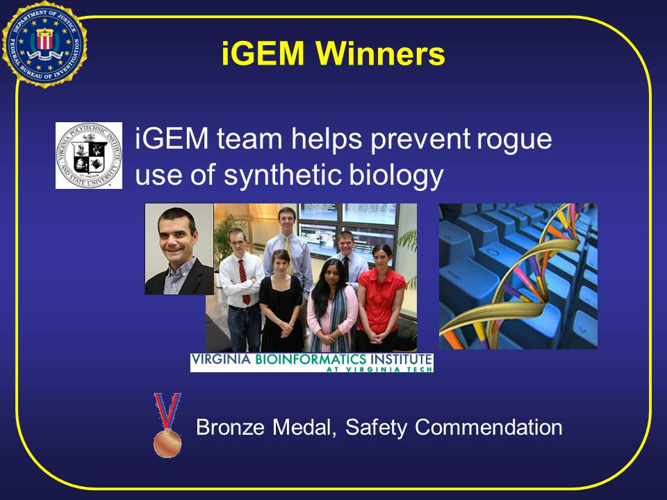 iGEM team helps prevent rogue use of synthetic biology iGEM Winners Bronze Medal, Safety Commendation