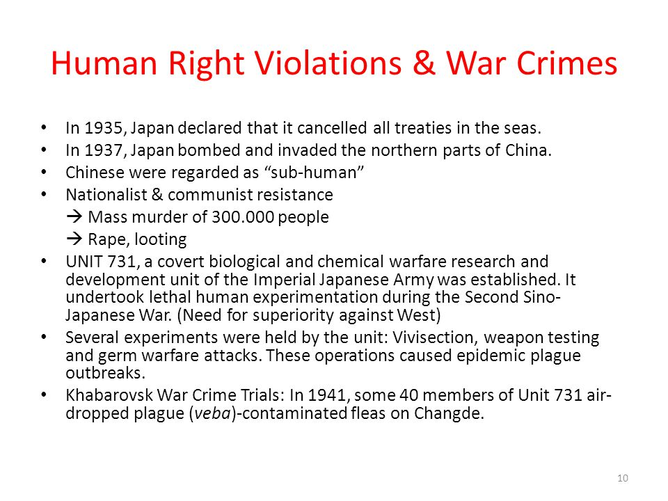 Human Right Violations & War Crimes In 1935, Japan declared that it cancelled all treaties in the seas. In 1937, Japan bombed and invaded the northern