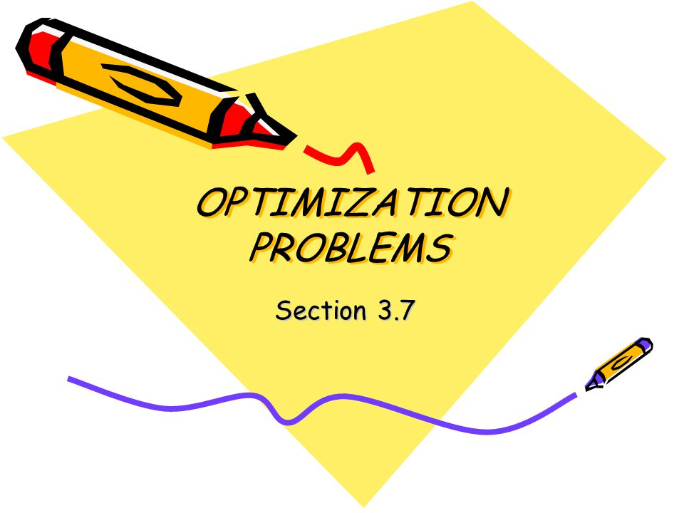 OPTIMIZATION PROBLEMS Section 3.7