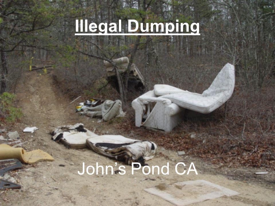 Illegal Dumping John's Pond CA