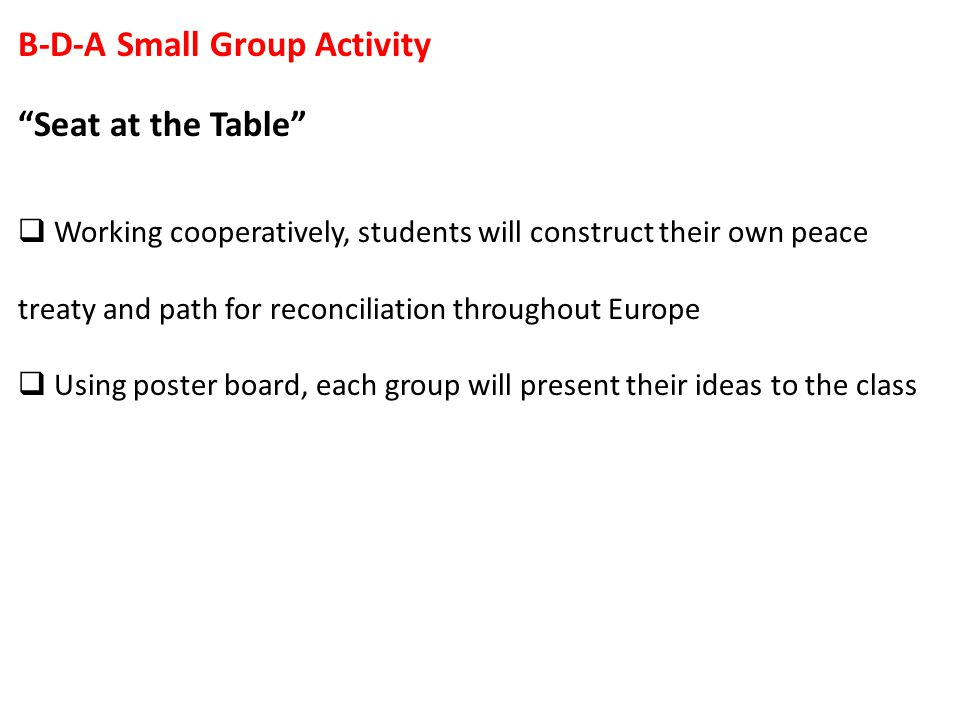 Small Group Activity In The News  Working cooperatively, each group will construct two newspaper headlines with corresponding articles reacting to the signing of the Treaty of Versailles.