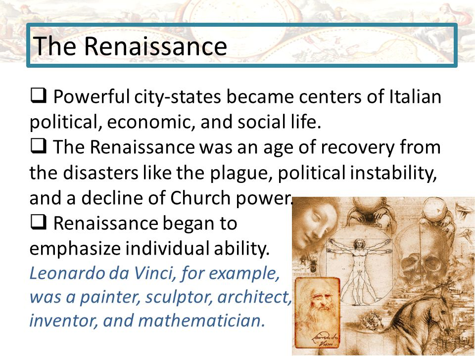 The Renaissance  Powerful city-states became centers of Italian political, economic, and social life.